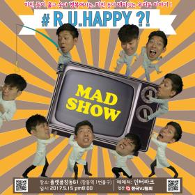 M.A.D SHOW〈 R U HAPPY?! 〉  공연썸네일